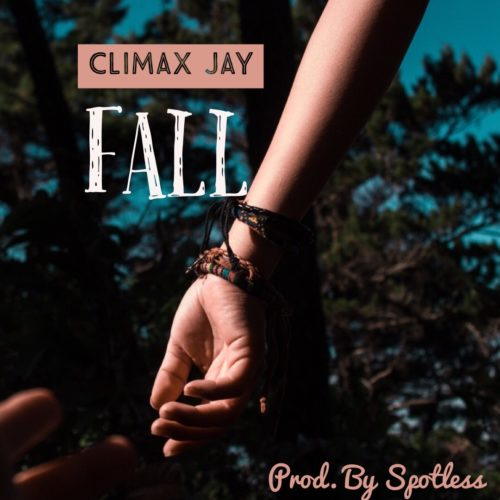 Sweetloaded IMG-20180810-_WA0002 MUSIC:- Climax Jay – Fall (Prod By Spotless) Music  Fall.mp3 Climax Jay
