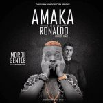 MUSIC:-AMAKA (C. RONALDO)BY MODI GENTLE-PROD.BY FLAZZY