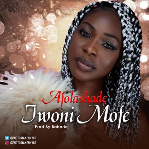 "Sweetloaded unnamed-26-1 [MUSIC]Afolashade – ""Iwoni Mofe"" Music  iwoni mofe afolashade"