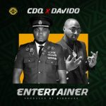 "Music:-CDQ – ""Entertainer"" ft Davido"