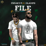"Music:-Freaky P – ""File"" ft. Oladips"