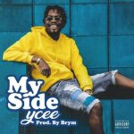 "Music:-Ycee – ""My Side"""