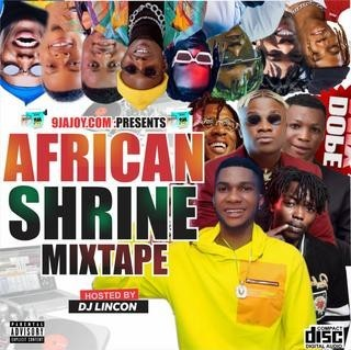 African shrine Mixtape by dj Lincon
