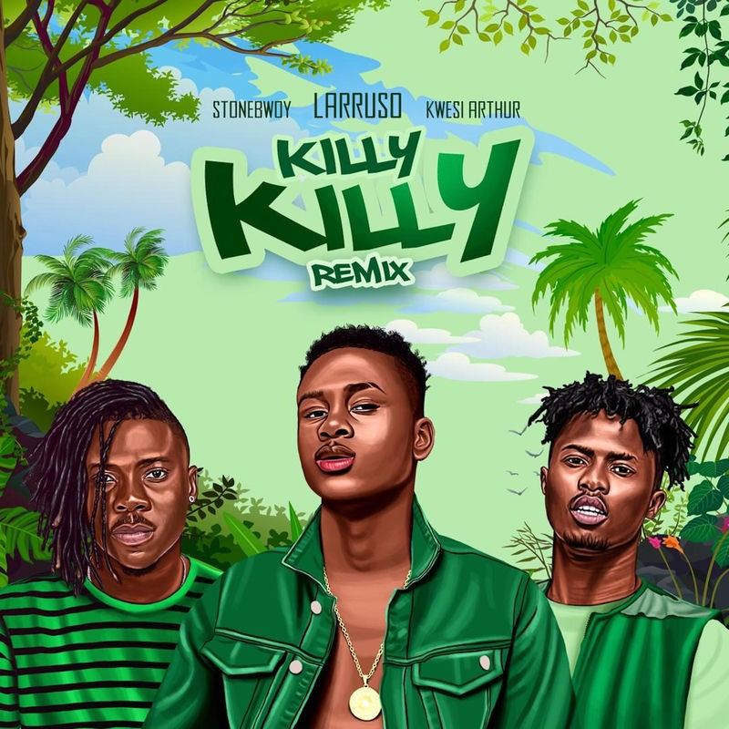 Larruso – Killy Killy (Remix) Ft Stonebwoy, Kwesi Arthur