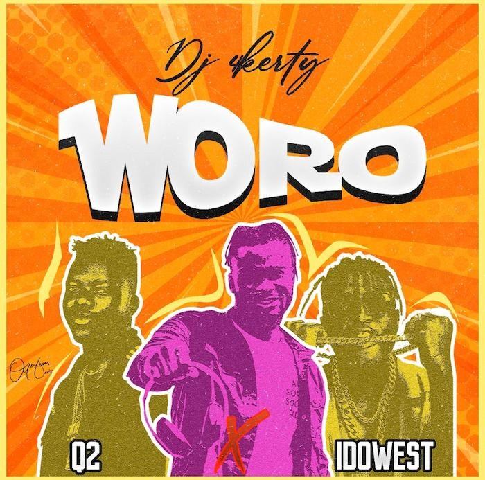 DJ 4Kerty – Woro Ft. Q2, Idowest