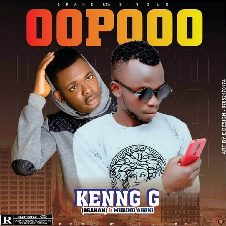 Music : Kenny G - Oopooo Ft Murino Aboki