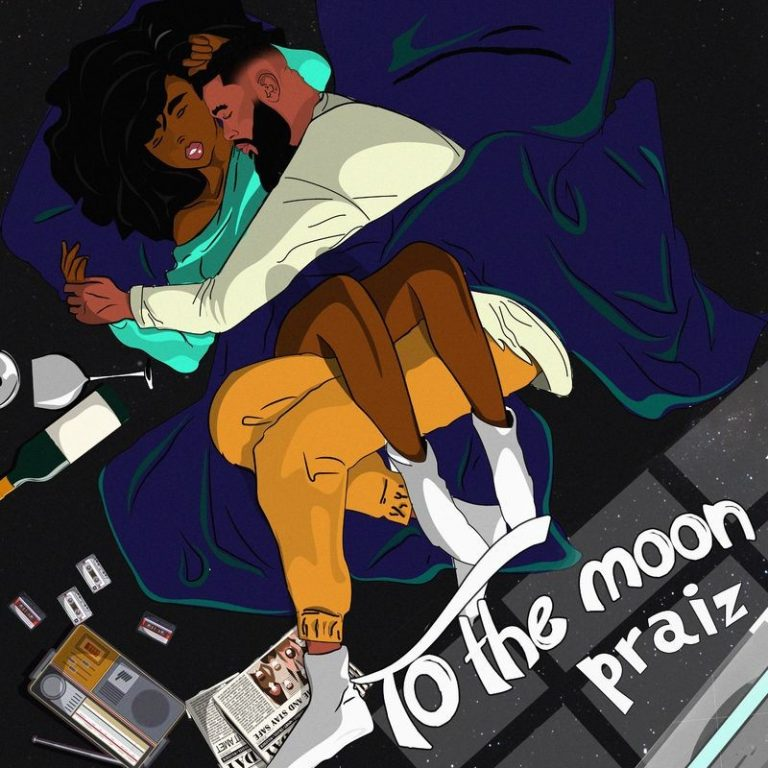 Praiz – To The Moon ft. Kingxn