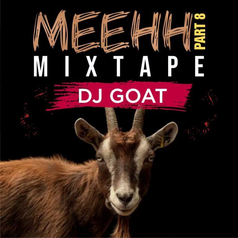 HOT MIX: Dj Goat - Meehh Part 8 Mixtape