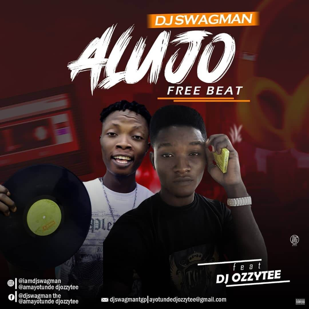 FreeBeat : Dj Swagman Ft Dj Ozzytee - Alujo Beat