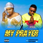 [Music] Pretty J Ft. Otega – My Prayer