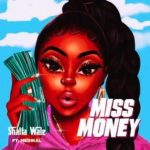 Shatta Wale – Miss Money Ft Medikal