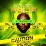 DJ Big N – Big Brother Naija 2020 Lockdown Mixtape
