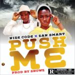 Zan Smart x Nize Cold – Push Me