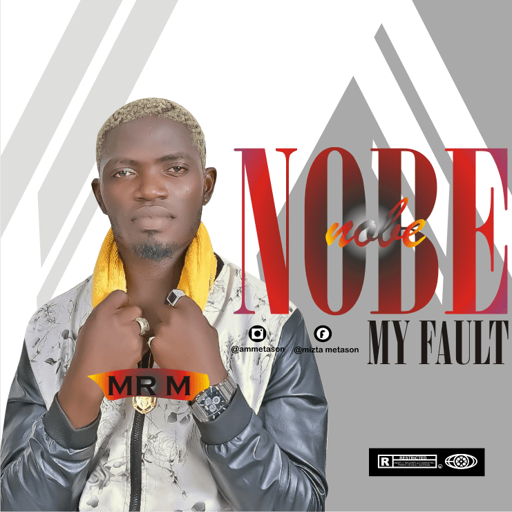 MUSIC : Mr M - No Be My Fault