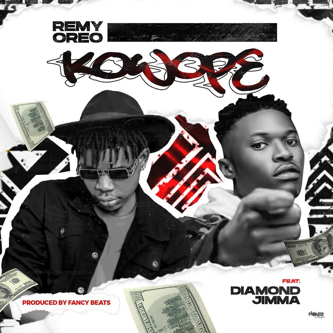 Music : Remy Oreo Ft. Diamond Jimma – Kowope