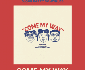 Wande ft. Teni & Toye – Come My Way Lyrics