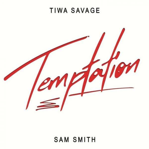 Tiwa Savage ft. Sam Smith – Temptation Lyrics