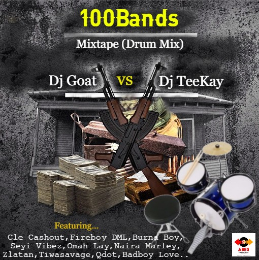 [HOT MIX] Dj Goat Vs Dj Teekay - 100Bands Mixtape (Drum Mix)