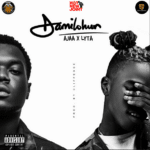 MUSIC Ajaa ft Lyta – Damilohun