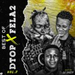[Mixtape] Dj Shizzy – Best Of Dtop X Fela2 Vol2