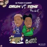 Dj Tcash Ft SlimFit Drum vs Tone Free Beat
