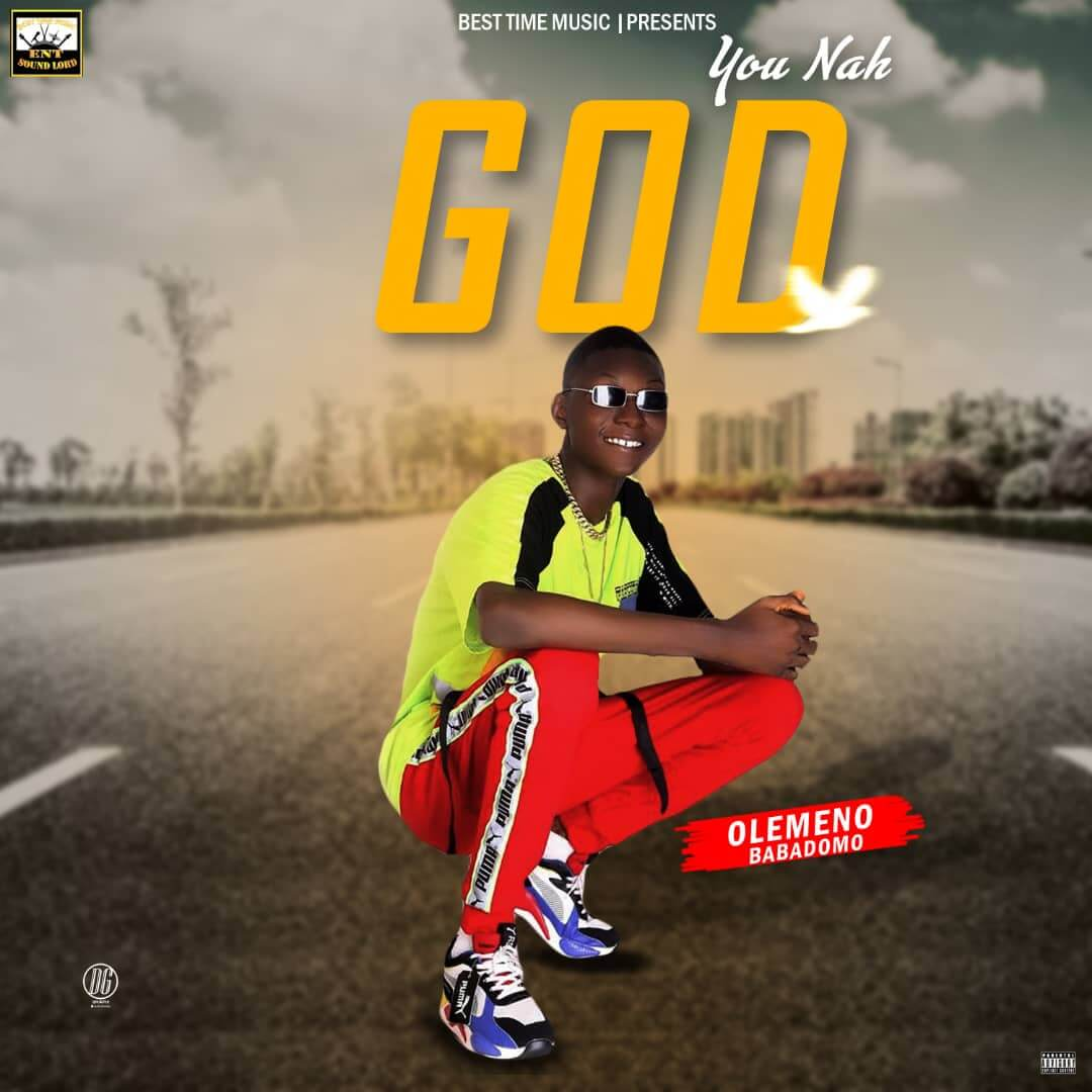 Olemeno Babadomo - You Nah God