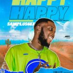 [Music] Samplus6ix – Happy