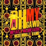 Mr Eazi X Major Lazer ft. Nicki Minaj & K4mo – Oh My Gawd
