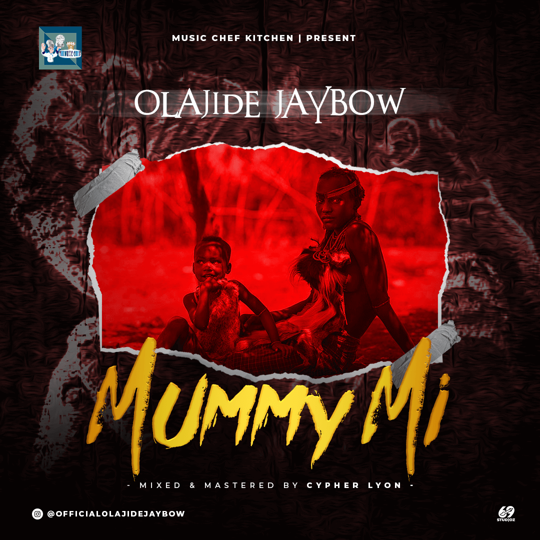 Olajide Jaybow - Mummy Mi [M&M by Cyper Lyon]