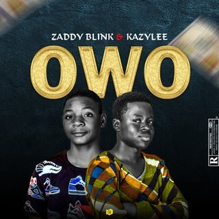 [Music] Zaddy blinks X Kazzy Lee - Owo(Prod By Snowzbeat)