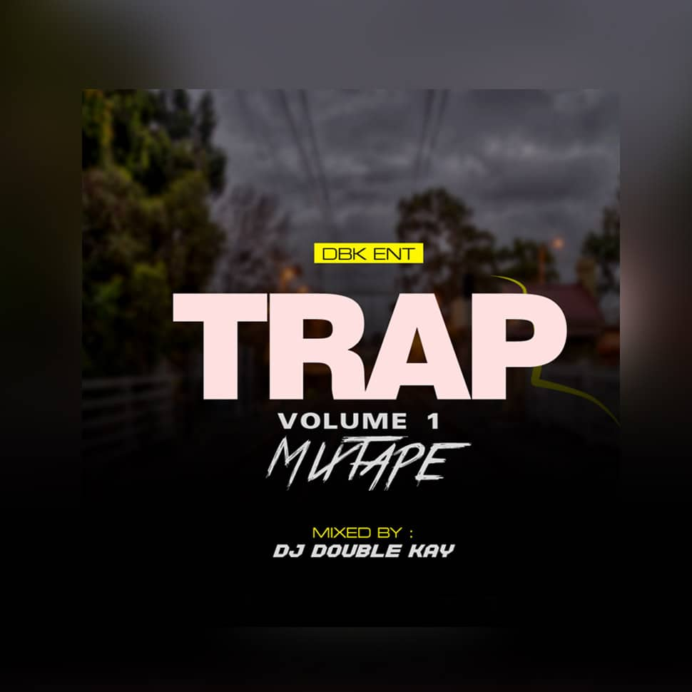 [MIX] Dj Double Kay Trap Vol1 Mix