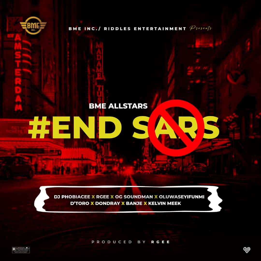 Music + Video] BME ALLSTARS – #Endsars (#EndPoliceBrutality)