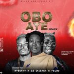 DJ Chicken Ft Hybekay x Fela 2 – Obo Aiye(Remix)