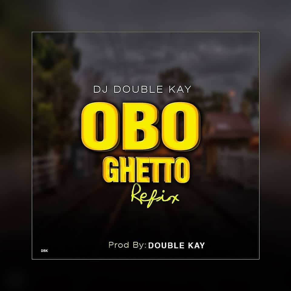 DJ Double Kay - Obo Ghetto Refix