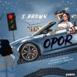 [Music] S Brown – Opor