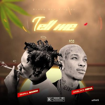 Small Baddo ft. Dablixx Osha – Tell Me