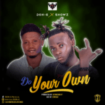 Don G – Do Your Own Ft Snowz