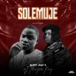 [MIXTAPE] BARRY JAY X DJ MAYOR KAY – SOLEMUJE MIX