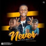 Jboy Ft Yung Effissy & Jayz u – Never