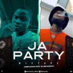 [Mixtape] Samplus6ix Ft Dj MayorKay – Ja Party Mix