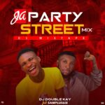 [Mixtape] Dj Double Kay ft Samplus6ix – Ja Party Mix