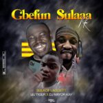Sula of Lagos ft Iju Tiger & Dj Mayor Kay – Gbefun Sula