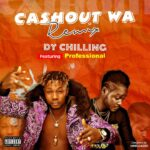 Dy Chilling Ft Professional Beat – Cashout