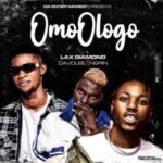 Lax Diamond – Omo Ologo Ft Davolee & Ngrin