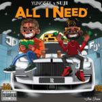 Yung6ix Ft. Suji – All I Need