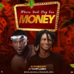 Dj Double Kay Ft Samplus6ix – Where Una Dey See Money mix