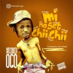 Decoded – Mi No Get Chi Chi